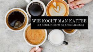 WIE KOCHT MAN KAFFEE