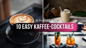 Read more about the article 10 LECKERE KAFFEE-COCKTAILS ZUM NACHMACHEN