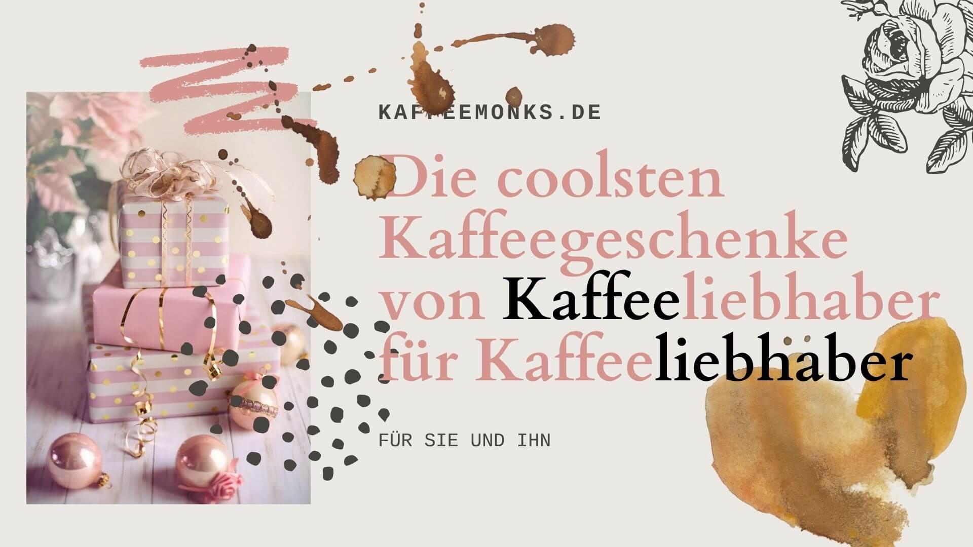 DIE 12 BESTEN KAFFEEGESCHENKE FÜR KAFFEELIEBHABER
