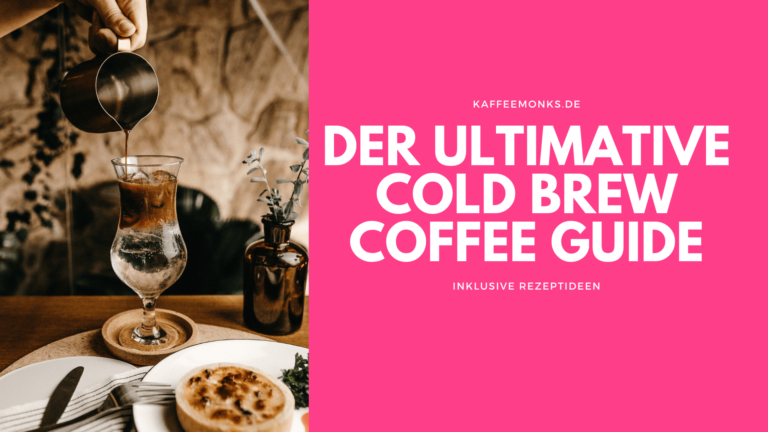 Read more about the article DER ULTIMATIVE COLD BREW COFFEE GUIDE