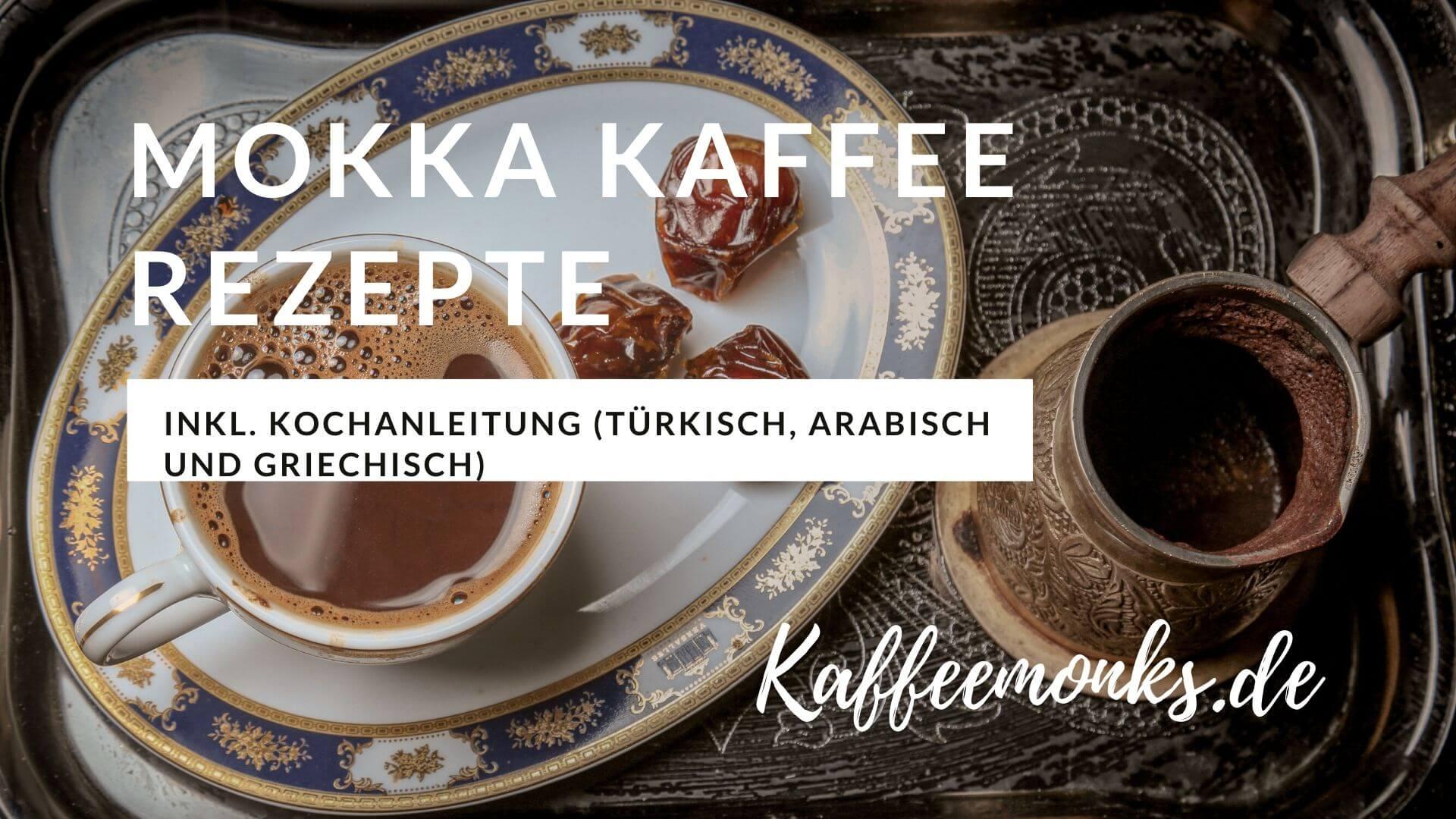Türkischer Mokka Kaffee Rezept
