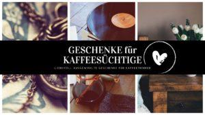 Read more about the article GESCHENK FÜR KAFFEESÜCHTIGE