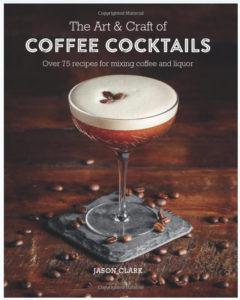 Kaffeecocktails Buch mit 75 Rezepten