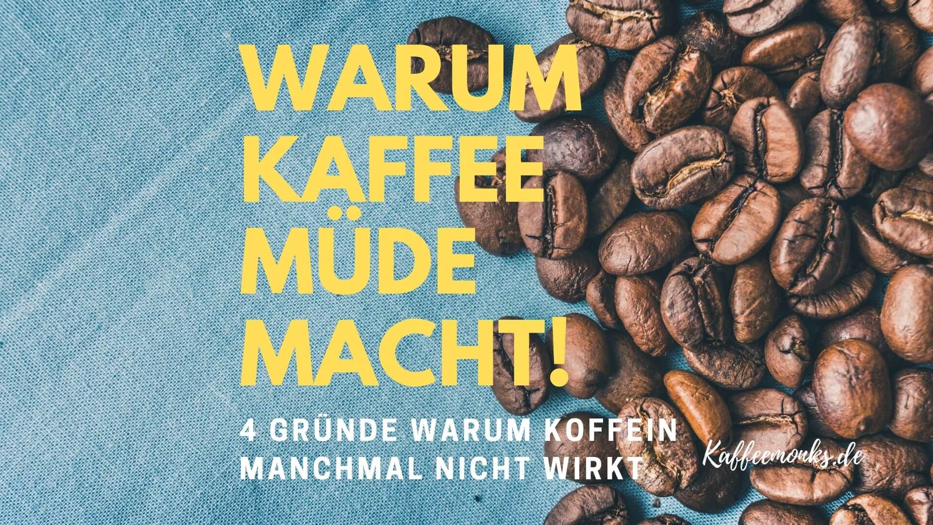 You are currently viewing KANN KAFFEE MÜDE MACHEN