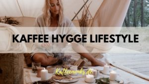 Read more about the article WAS IST KAFFEE HYGGE