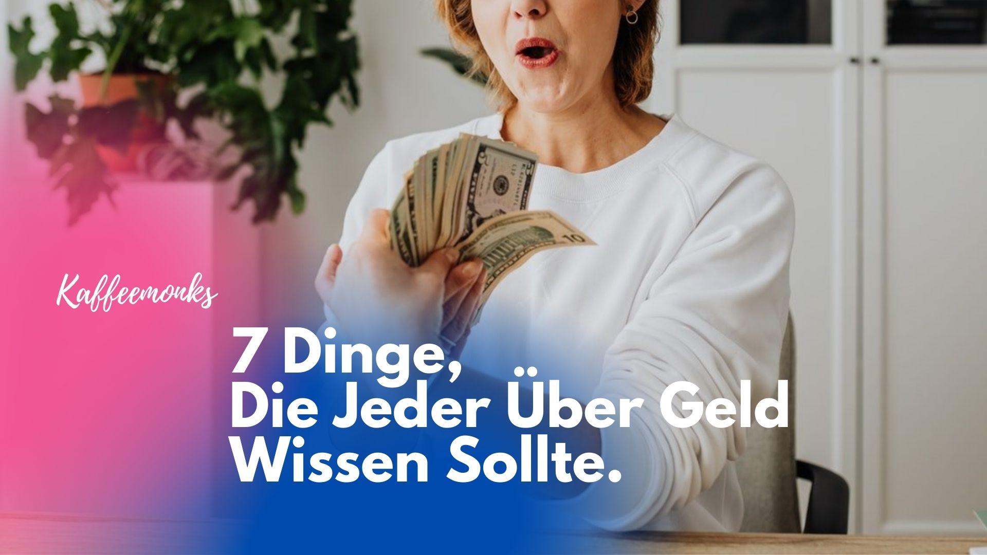 You are currently viewing 7 DINGE DIE JEDER ÜBER GELD WISSEN SOLLTE